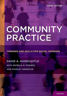 Community Practice By Hardcastle, David A./ Powers, Patricia R. (CON)/ Wenocur, Stanley (CON)