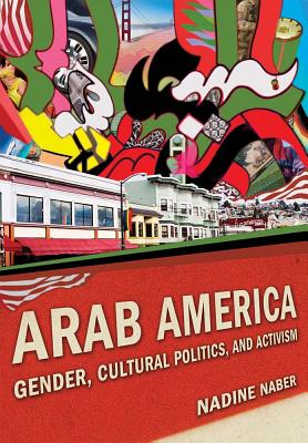 Arab America By Naber, Nadine