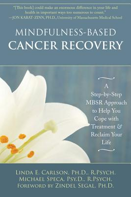 Mindfulness-based Cancer Recovery By Carlson, Linda/ Speca, Michael